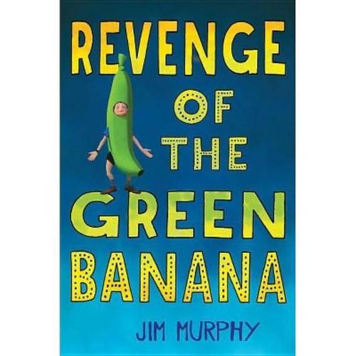 Revenge of the Green Banana (Hardcover) (Jim Murphy)