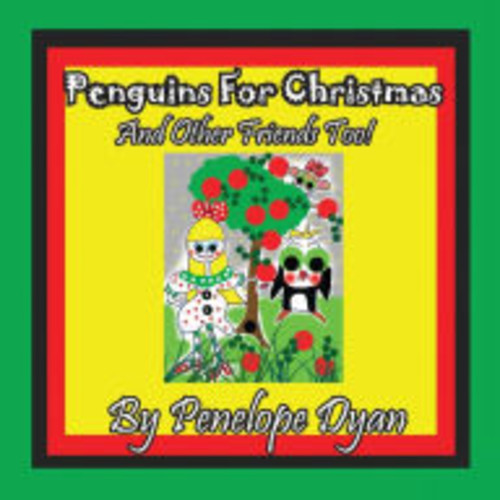Penguins For Christmas -- And Other Friends Too!