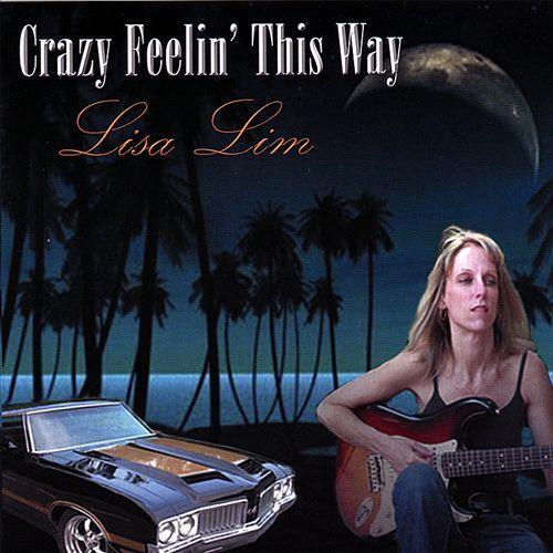 Crazy Feelin' This Way [CD]