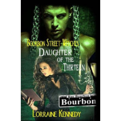 Daughter of the Thirteen: Witches of Bourbon Street Book 1
