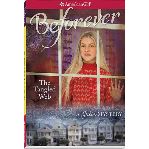 American Girl Beforever The Tangled Web: A Julie Mystery Book