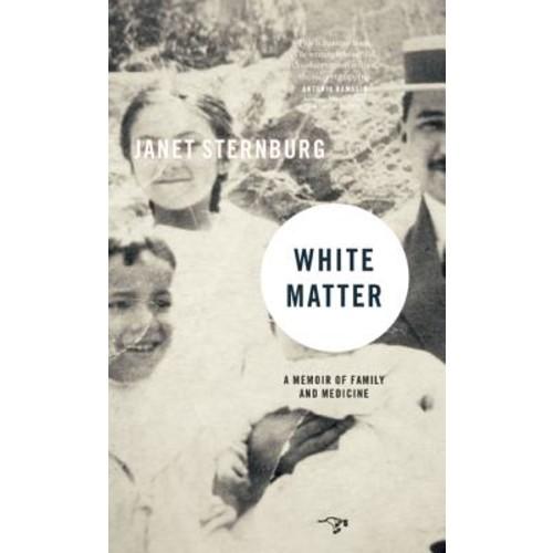 White Matter : A Memoir of Family and Medicine