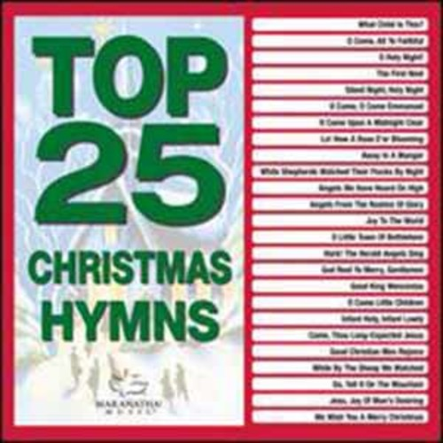 Maranatha Music - Top 25 Christmas Hymns [Audio CD]