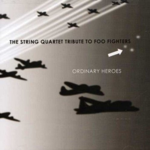 The String Quartet Tribute to Foo Fighters: Ordinary Heroes [CD]