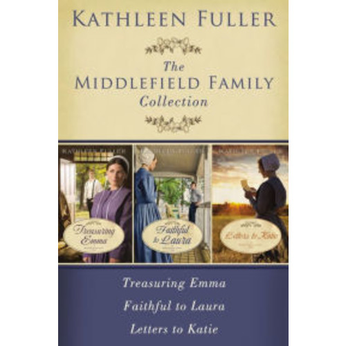 The Middlefield Family Collection: Treasuring Emma, Faithful to Laura, Letters to Katie