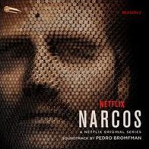 Narcos, Season 2 [A Netflix Original Series Soundtrack]