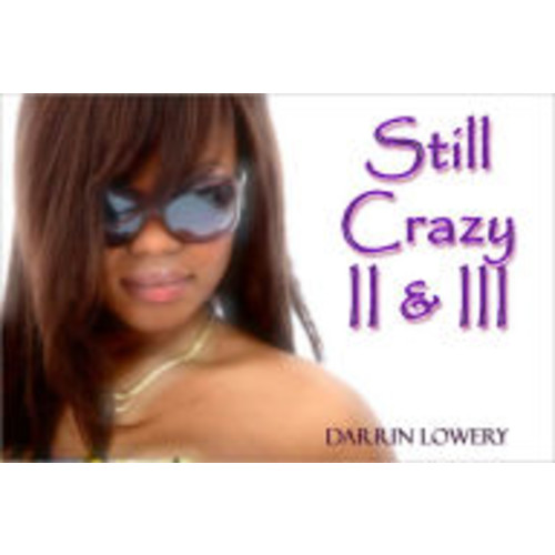 Still Crazy II & III