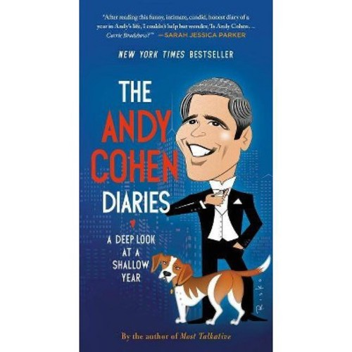 Andy Cohen Diaries : A Deep Look at a Shallow Year (Reprint) (Paperback)