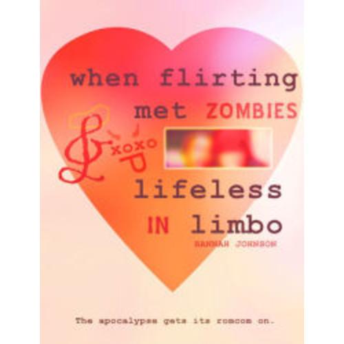 When Flirting Met Zombies / Lifeless In Limbo