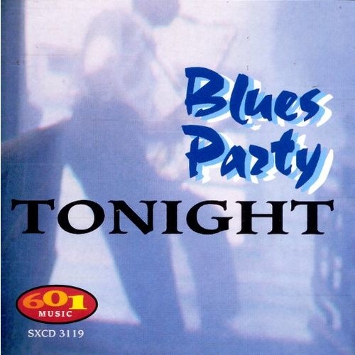 Blues Party Tonight [CD]