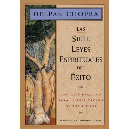 Las Siete Leyes Espirituales Del xito (Chopra, Deepak) (Spanish Edition)