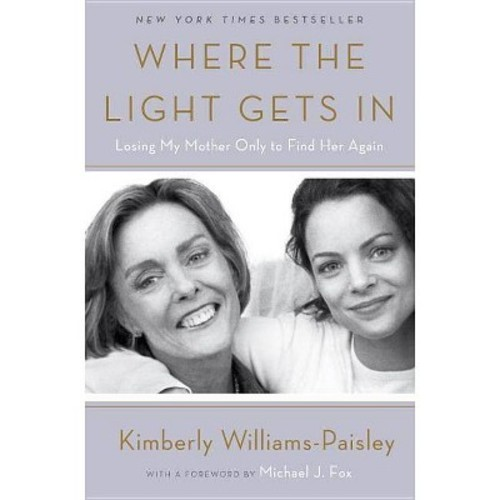 Where the Light Gets in (Hardcover) (Kimberly Williams-Paisley)