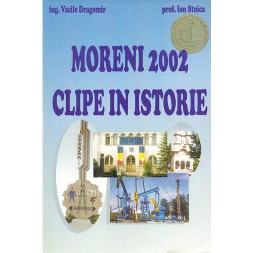 Moreni 2002: Clipe in istorie