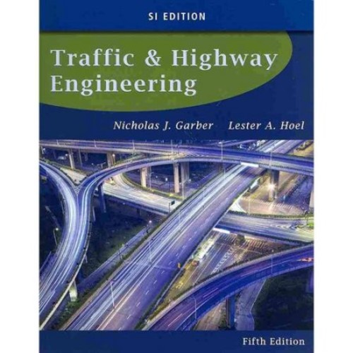 Traffic and Highway Engineering: Si Edition