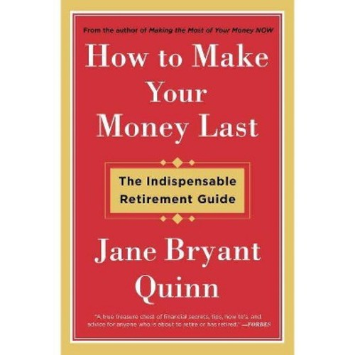 How to Make Your Money Last: The Indispensable Retirement Guide (Paperback)