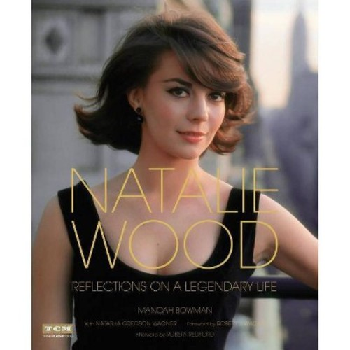 Natalie Wood (Turner Classic Movies) : Reflections on a Legendary Life