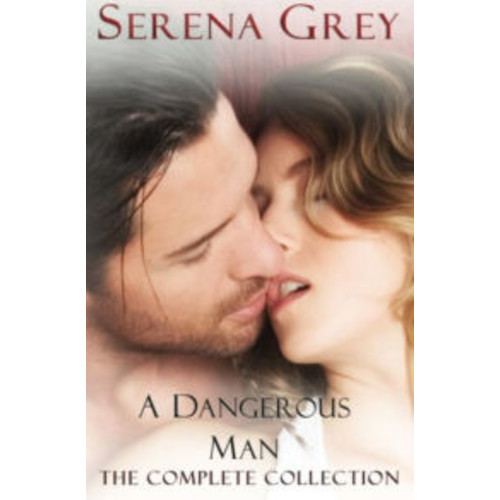 A Dangerous Man (The Complete Collection) : Awakening, Rebellion, Claim, and Surrender