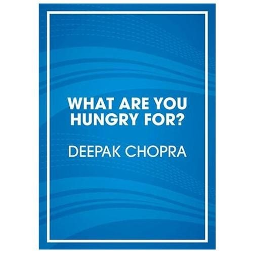 What Are You Hungry For? : The Chopra Solution to Permanent Weight Loss, Well-being, and Lightness of Soul (Hardcover)
