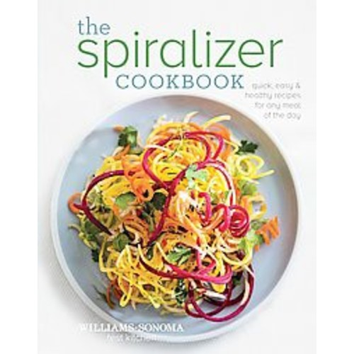 The Spiralizer Cookbook: Quick, Easy & Healthy Recipes for Any Meal of the Day (Hardcover)