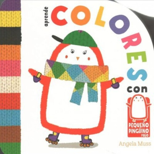 Aprende colores con pequeo pingino rojo / Learn Color with Little Red Penguin (Hardcover)
