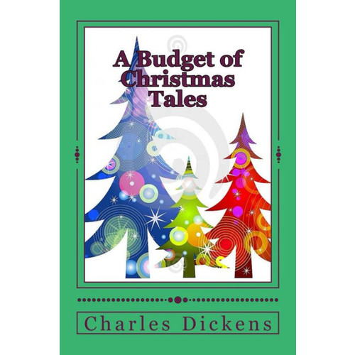 A Budget of Christmas Tales: (Full-color Illustrations)