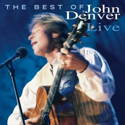 The Best of John Denver Live [CD]