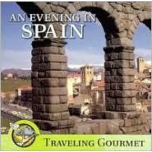 An Evening in Spain: Traveling Gourmet
