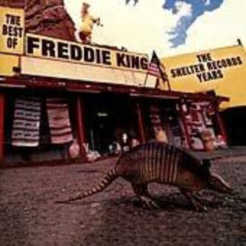 Freddie King - Best of the Shelter Years