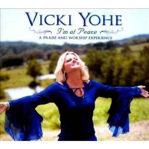 Vicki Yohe - I'm at Peace: A Praise and Worship Experience