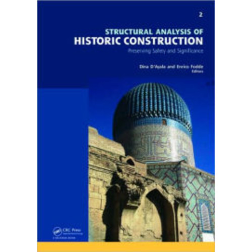 Structural Analysis of Historic Construction: Preserving Safety and Significance, Two Volume Set: Proceedings of the VI International Conference on Structural Analysis of Historic Construction, SAHC08, 2-4 July 2008, Bath, United Kingdom