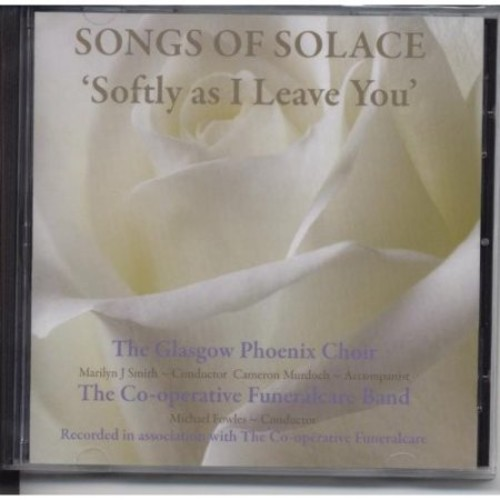 Songs of Solace: Softly As I Leave You [CD]