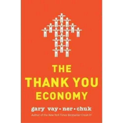 The Thank You Economy Gary Vaynerchuk Hardcover