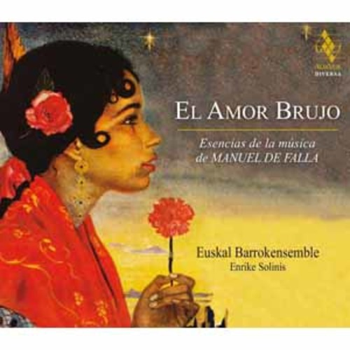 Euskal Barrokensemble - El Amor Brujo: The Essence Of Manuel De Falla's Music [Audio CD]
