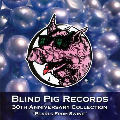 Blind Pig Records 30th Anniversary Collection [CD]