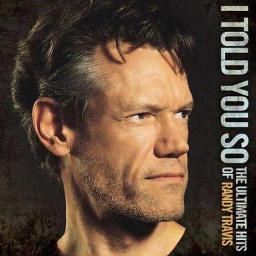 Randy Travis - I Told You So- The Ultimate Hits of Randy Travis