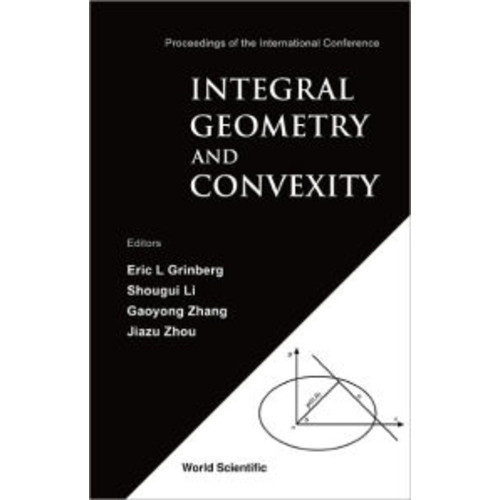 Integral Geometry and Convexity: Proceedings of the International Conference
