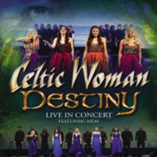 Celtic Woman: Destiny - Live in Concert