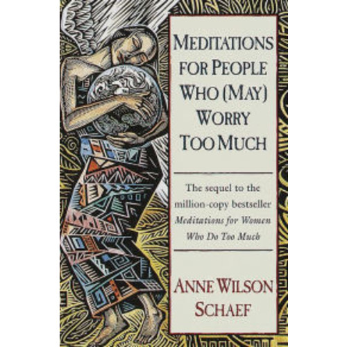 Meditations for People Who Worry