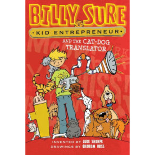 Billy Sure Kid Entrepreneur and the Cat-Dog Translator (Billy Sure Kid Entrepreneur Series #3)