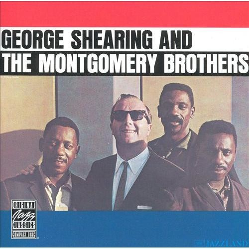 George Shearing and the Montgomery Brothers [CD]