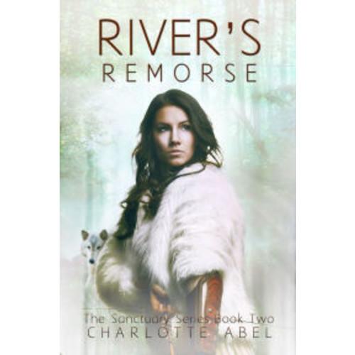River's Remorse (Sanctuary Series Book 2)