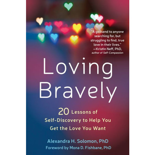 Loving Bravely: Twenty Lessons of Self-Discovery to Help You Get the Love You Want