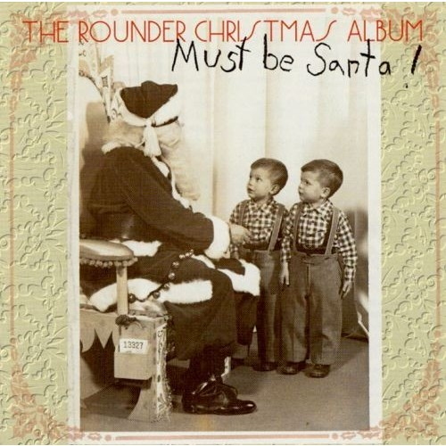 Must Be A Santa-Rounder Christ CD (1995)