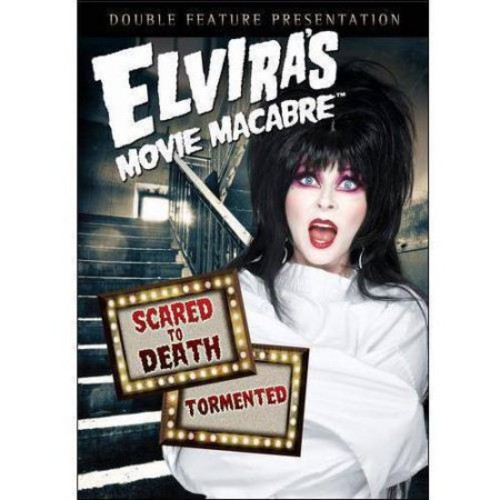 Elvira's Movie Macabre: Scared to Death/Tormented [DVD]