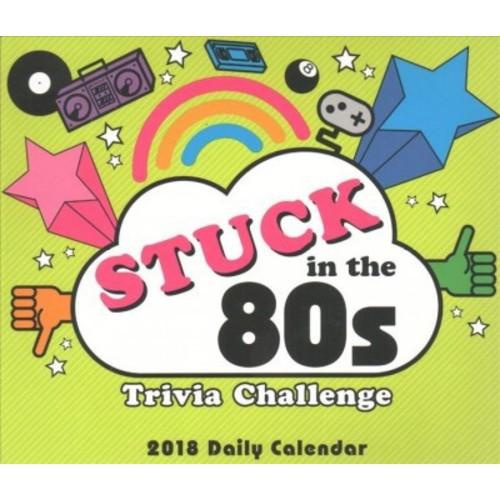 Stuck in the 80s Trivia Challenge 2018 Calendar (Paperback) (Myles Mellor)
