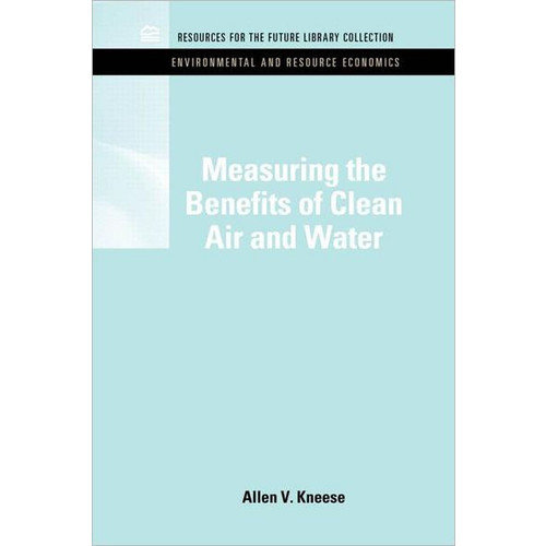 Measuring the Benefits of Clean Air and Water / Edition 1