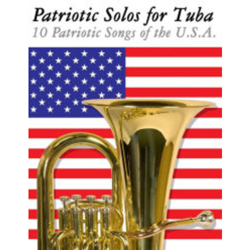 Patriotic Solos for Trumpet: 10 Patriotic Songs of the U. S. A.
