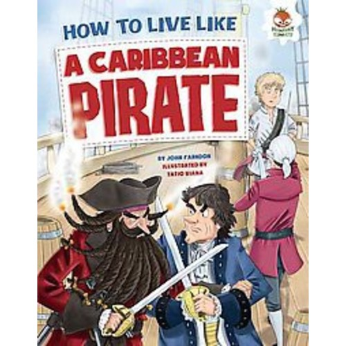 How to Live Like a Caribbean Pirate (Library) (John Farndon)