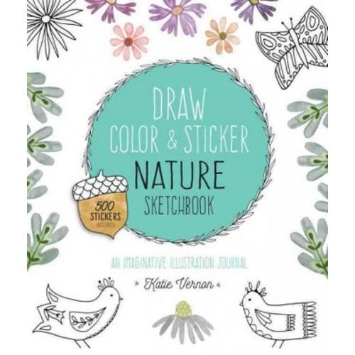 Draw, Color & Sticker Nature Sketchbook: An Imaginative Illustration Journal (Paperback)