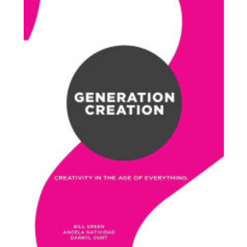 Generation Creation: Creativity in the age of everything.